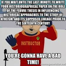 Last Minute Meme - last minute paper if you wait until the last minute to write your