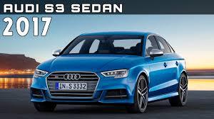 audi price range 2017 audi s3 sedan review rendered price specs release date youtube