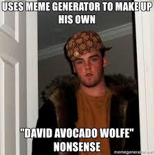 Meme Generator Use Own Image - uses meme generator to make up his own david avocado wolfe