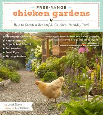 free range chicken gardens how to create a beautiful chicken