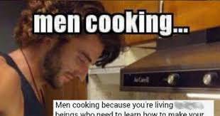 Men Cooking Meme - this meme slams kitchen sexism attn