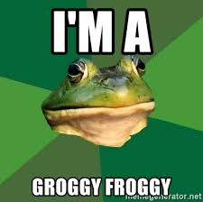 Foul Bachelor Frog Meme Generator - i m a groggy froggy foul bachelor frog meme generator