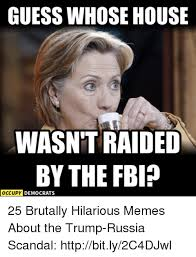 guess whose house wasn t raided by the fbi occupy democrats 25