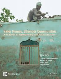 safer homes stronger communities a handbook for reconstructing