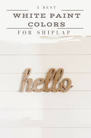best non yellowing white eggshell paint white paint colors 5 favorites for shiplap the house