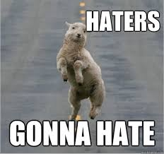 Haters Gonna Hate Meme Generator - haters gonna hate dancing sheep my life on a regular basis