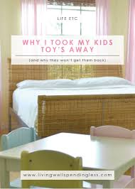why i took my kids u0027 toys away what to do with too many toys