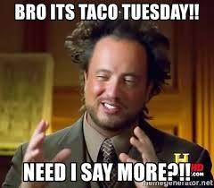 Taco Tuesday Meme - taco tuesday meme 28 images taco meme tacos pinterest funny
