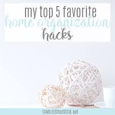 my top 5 easy home organization hacks