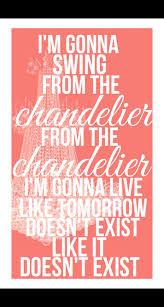 Chandelier Lyric Chandelier Lyrics By Sia But Gotta Admit The Smith