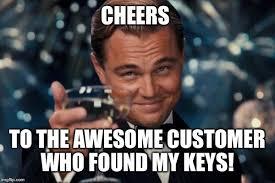 Lost Keys Meme - today made 1 week since i lost my keys happy doesn t even begin to