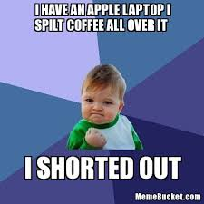 Over It Meme - i have an apple laptop i spilt coffee all over it create your