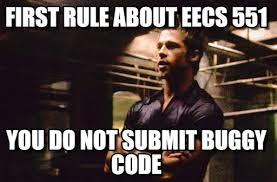 Fight Club Memes - first rule about eecs 551 fight club meme on memegen
