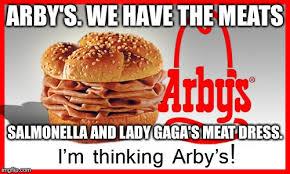 Arbys Meme - arby s lady gaga meat dress sandwich imgflip