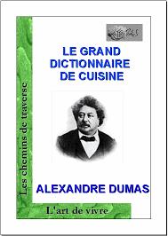 le grand dictionnaire de cuisine lettropolis publie le grand dictionnaire de cuisine d alexandre