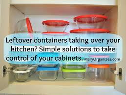 Organizing Kitchen Cabinets Too Many Leftover Containers U0026 A Little Bit About Organizing