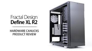 fractal design define xl r2 fractal design define xl r2 review