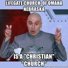 Omaha Meme - lifegate church of omaha nebraska is a christian church dr