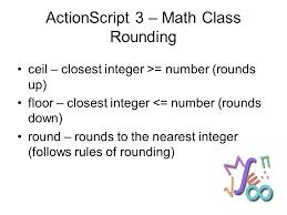 rounding integer numbers ics 3u math class actionscript 3 math class rounding ceil