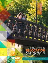 city of grande prairie relocation guide 2017 by city of grande