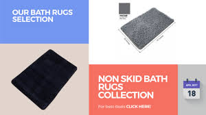 Non Skid Bath Rugs Non Skid Bath Rugs Collection Our Bath Rugs Selection Youtube