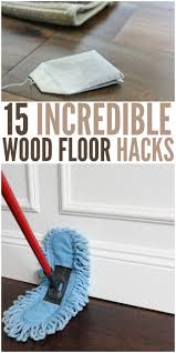 Vinegar To Clean Laminate Floors 15 Wood Floor Hacks Every Homeowner Needs To Know