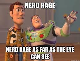 Nerd Rage Meme - nerd rage nerd rage as far as the eye can see buzz lightyear