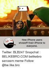 Iphone Users Be Like Meme - 25 best memes about iphone be like and memes iphone be