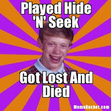 Hide And Seek Meme - played hide n seek create your own meme