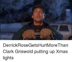 Clark Griswold Memes - derrickrosegetshurtmorethan clark griswold putting up xmas lights