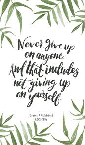 Loving Myself Quotes by Best 25 Not Giving Up Ideas On Pinterest Positive Happy Quotes