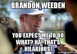 Brandon Weeden Memes - brandon weeden you jpg