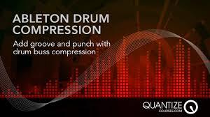 ableton compressor tutorial drum buss punch u0026 groove youtube