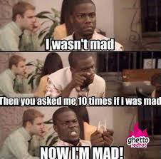 Im Mad At You Meme - ok yea now im mad ghetto red hot