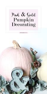 how to decorate a pumpkin for thanksgiving diy pink u0026 gold dusted pumpkin decorating the diy lighthouse