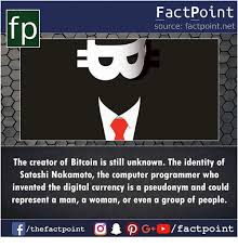 Computer Programmer Meme - factpoint source factpointnet p the creator of bitcoin is still