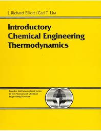 introductory chemical engineering thermodynamics elliot u0026 lira