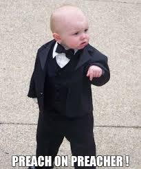 Preach Meme - preach on preacher meme baby godfather 72750 memeshappen