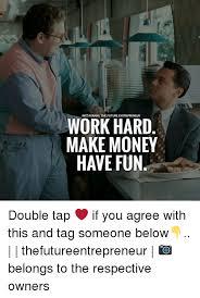 Make Money Meme - instagramithefutureentrepreneur work hard make money have fun double