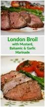 Balsamic Roast Beef In Oven London Broil With Mustard Balsamic Vinegar And Garlic Marinade