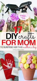 17 Diy Gifts For Your Mom