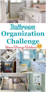 Home Storage Solutions 101 Organized Home Bathroom Organization Challenge Step By Step Instructions