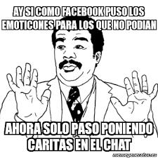 Meme Para Facebook - meme ay si ay si como facebook puso los emoticones para los que no