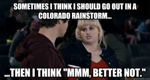 Colorado Weather Meme - fat amy in colorado weather funny things pinterest fat amy
