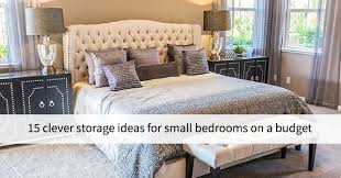storage ideas for small bedrooms best 15 clever storage ideas for small bedrooms on a budget hilife
