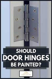 painting kitchen cabinet door hinges should door hinges be painted home decor bliss