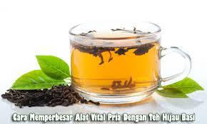 7 cara memperbesar alat vital pria dengan teh hijau basi