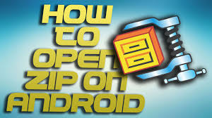 how to open zip files on android how to open zip files in android