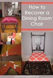 Recovering Dining Room Chair Cushions Best 25 Recover Chairs Ideas On Pinterest Reupholster Furniture