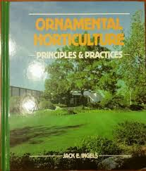 ornamental horticulture principles and practices by e